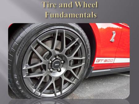Tire and Wheel Fundamentals