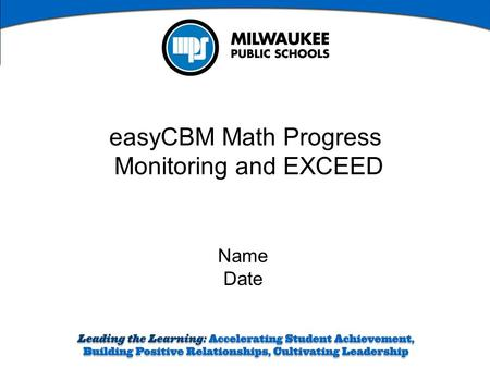 EasyCBM Math Progress Monitoring and EXCEED Name Date.