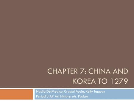Chapter 7: China and Korea to 1279