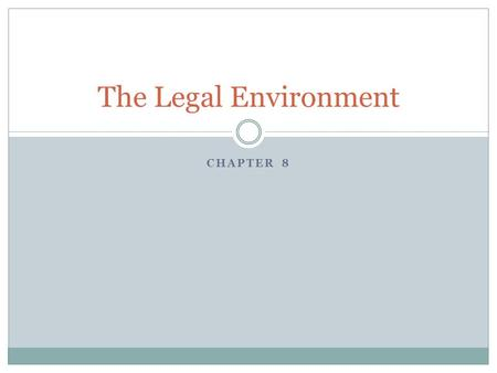CHAPTER 8 The Legal Environment. Legal Issues Facing Start-Ups Protect your Intellectual Property: its an asset Intellectual Property Law: the group of.