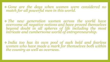  Gone are the days when women were considered no match for all powerful men in this world.  The new generation women across the world have overcome all.