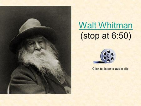 Walt Whitman (stop at 6:50)