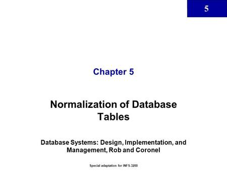 Normalization of Database Tables Special adaptation for INFS-3200