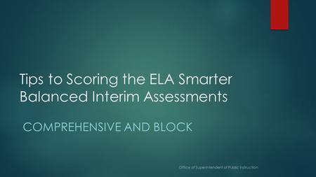 Tips to Scoring the ELA Smarter Balanced Interim Assessments