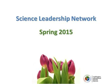 Science Leadership Network Spring 2015. Welcome! Sign in Sign in Collect a TPEP Reflection sheet Collect a TPEP Reflection sheet Silence your cell phone.