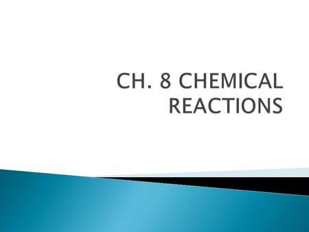  REACTANTS  PRODUCTS 1. Starting substances (reactants) becomes new substances (products).  2. Bonds are broken and new bonds are formed, but atoms.