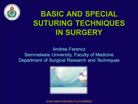 BASIC AND SPECIAL SUTURING TECHNIQUES