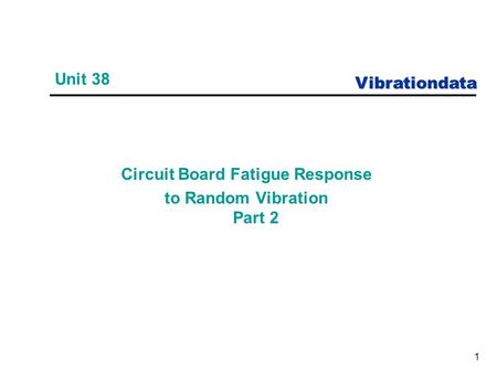 Circuit Board Fatigue Response to Random Vibration Part 2