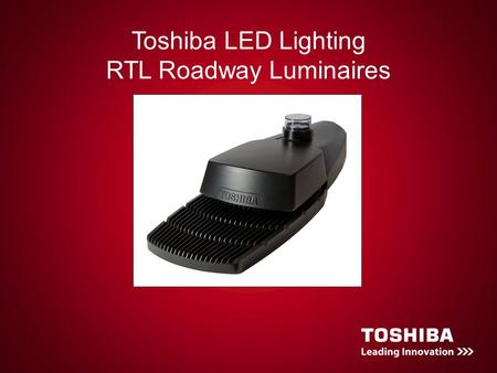 Toshiba LED Lighting RTL Roadway Luminaires