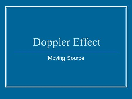 Doppler Effect Moving Source.