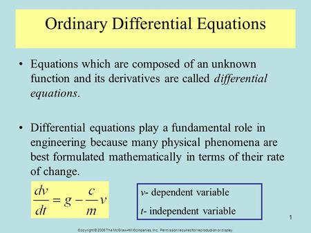 Copyright © 2006 The McGraw-Hill Companies, Inc. Permission required for reproduction or display. 1 Ordinary Differential Equations Equations which are.