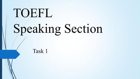 TOEFL Speaking Section Task 1. What new skill would you like to learn? Explain why this skill would be good for you to have. Include details and examples.