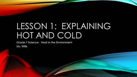 Lesson 1: Explaining Hot and Cold