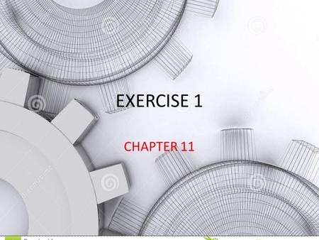 EXERCISE 1 CHAPTER 11.
