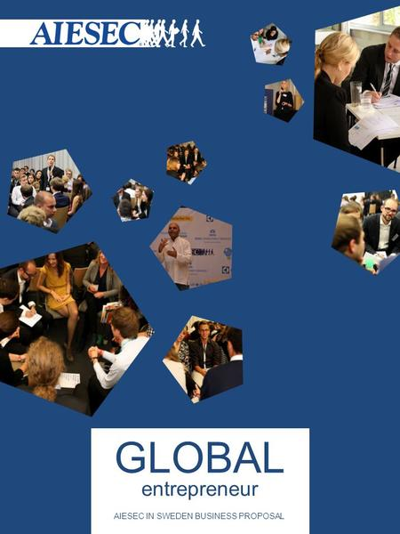 GLOBAL entrepreneur AIESEC IN SWEDEN BUSINESS PROPOSAL.
