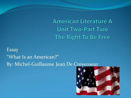 American Literature A Unit Two-Part Two The Right To Be Free