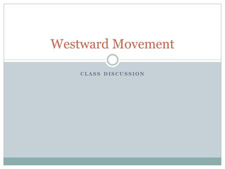 Westward Movement Class Discussion.