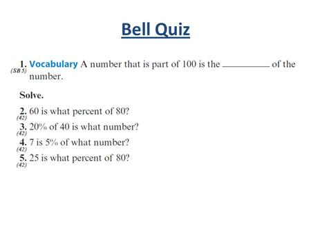 Bell Quiz. Objectives Find the percent of increase or decrease of a number.