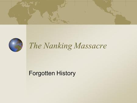 The Nanking Massacre Forgotten History. The Beginnings During the 1930's, Japan gradually became a military dictatorship Military officers revived samurai.