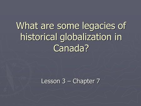 What are some legacies of historical globalization in Canada?