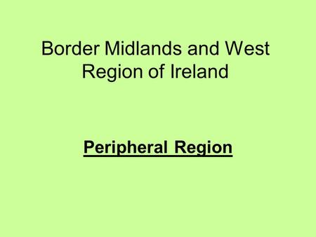 Border Midlands and West Region of Ireland