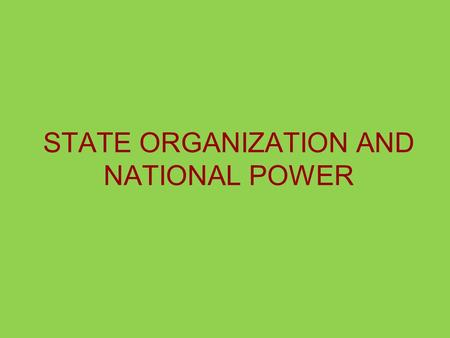 STATE ORGANIZATION AND NATIONAL POWER