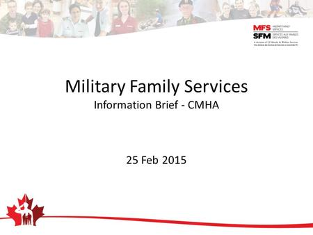 Military Family Services Information Brief - CMHA 25 Feb 2015.