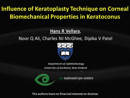 Influence of Keratoplasty Technique on Corneal Biomechanical Properties in Keratoconus Hans R Vellara, Noor Q Ali, Charles NJ McGhee, Dipika V Patel Department.