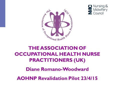 THE ASSOCIATION OF OCCUPATIONAL HEALTH NURSE PRACTITIONERS (UK)