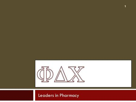 Leaders in Pharmacy 1. Lexie Turner, PharmD. Grand Vice President for Collegiate Affairs Phi Delta Chi.