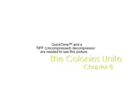 The Colonies Unite Chapter 8. Fighting for Control Chapter 8 Lesson 1.