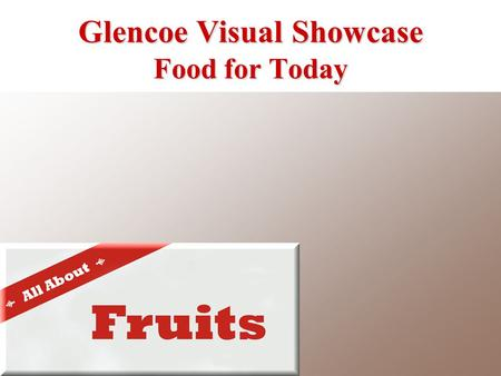 Glencoe Visual Showcase Food for Today. Description Red, green, or yellow Some varieties hold their shape well when cooked Look for vibrant color and.