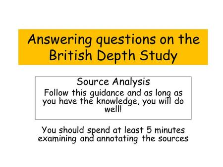 Answering questions on the British Depth Study