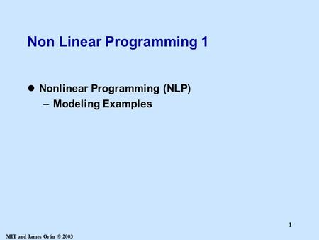 nonlinear programming Or-notes j e beasley such problems are generally known as nonlinear programming (nlp) problems and the entire subject is known as nonlinear programming.