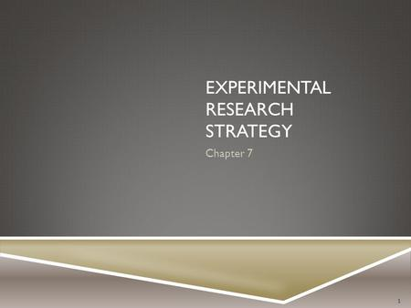 Experimental Research Strategy