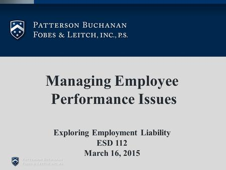 Managing Employee Performance Issues Exploring Employment Liability ESD 112 March 16, 2015.
