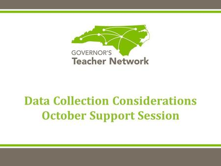 Data Collection Considerations October Support Session.
