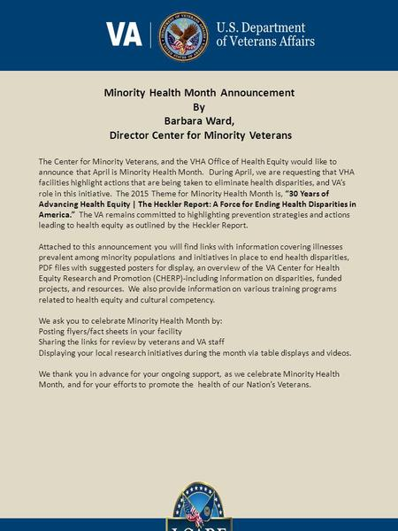 Minority Health Month Announcement By Barbara Ward, Director Center for Minority Veterans The Center for Minority Veterans, and the VHA Office of Health.