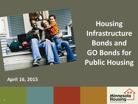 1 Housing Infrastructure Bonds and GO Bonds for Public Housing April 16, 2015.