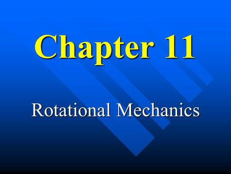 Chapter 11 Rotational Mechanics Rotational Inertia n An object rotating about an axis tends to remain rotating unless interfered with by some external.