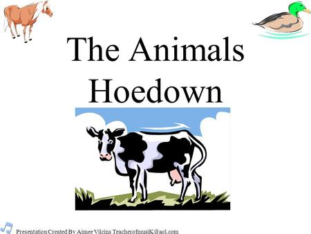 Presentation Created By Aimee Vilcins The Animals Hoedown.