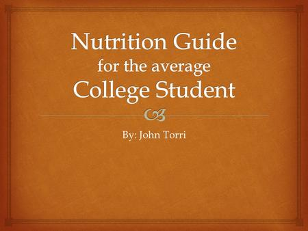 Nutrition Guide for the average College Student