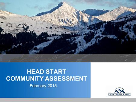 YOUR LOGO HEAD START COMMUNITY ASSESSMENT February 2015.