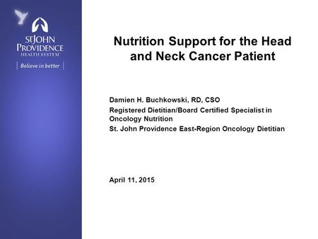 Nutrition Support for the Head and Neck Cancer Patient