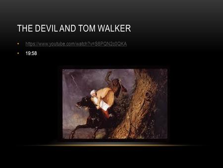 the devil tom walker Puritan writing at its finest tom walker is a debased man, miserly and cruel to his  fellows, and even to his wife one day, he runs across the devil, who shows.