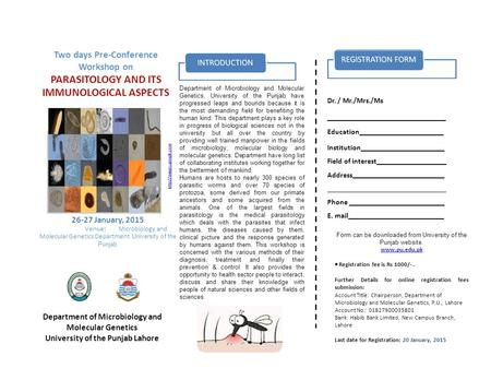 Two days Pre-Conference Workshop on PARASITOLOGY AND ITS IMMUNOLOGICAL ASPECTS Dr. / Mr./Mrs./Ms Education Institution Field of interest Address Phone.