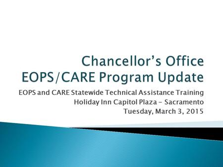 Chancellor's Office EOPS/CARE Program Update