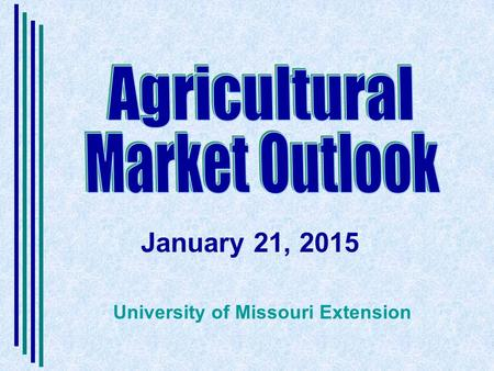 January 21, 2015 University of Missouri Extension.
