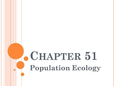 Chapter 51 Population Ecology.