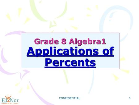 CONFIDENTIAL 1 Grade 8 Algebra1 Applications of Percents.